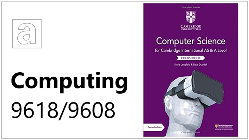 AS and A Level Computer Science 9608/9618